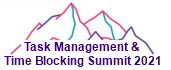 Task Management and Time Blocking Summit 2021